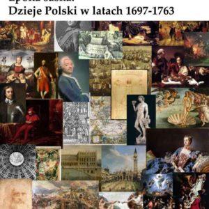 Epoka saska. Dzieje Polski w latach 1697-1763